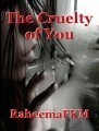 The Cruelty of You