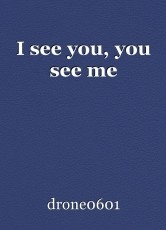 I see you, you see me