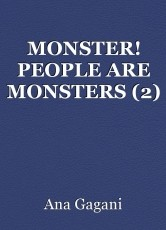 MONSTER! PEOPLE ARE MONSTERS (2)