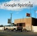 Google Spiriting