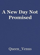A New Day Not Promised
