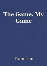 The Game. My Game