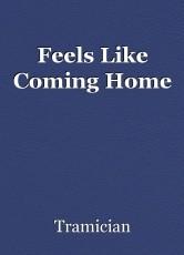 Feels Like Coming Home