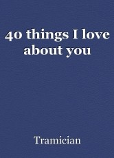 40 things I love about you