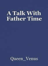 A Talk With Father Time