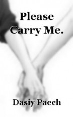 Please Carry Me.