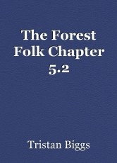 The Forest Folk Chapter 5.2