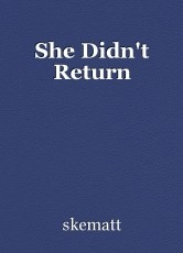 She Didn't Return
