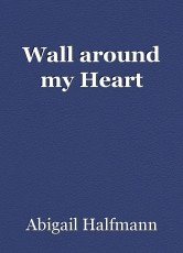 Wall around my Heart