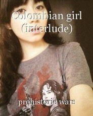 Colombian girl (interlude)