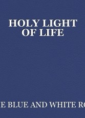 HOLY LIGHT OF LIFE