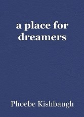 a place for dreamers