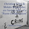 Christian Tripp & Mulalo Maphosho; are having talks of a ''Poem Collaboration''.
