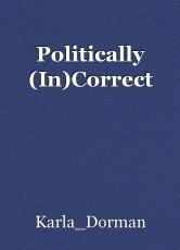 Politically (In)Correct