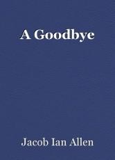 A Goodbye