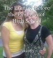The Evening Before the First Day of High School