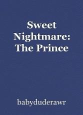 Sweet Nightmare: The Prince
