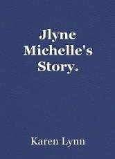 Jlyne Michelle's Story.
