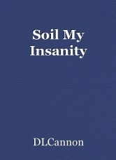 Soil My Insanity