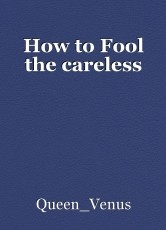 How to Fool the careless