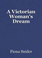 A Victorian Woman's Dream