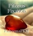 Piteous Fixation