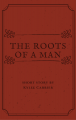 The Roots of a Man