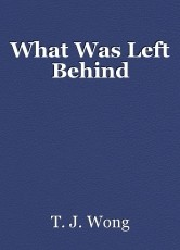 What Was Left Behind