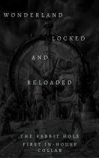 Wonderland: Locked and Reloaded