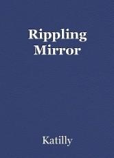 Rippling Mirror