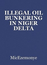 ILLEGAL OIL BUNKERING IN NIGER DELTA