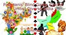 Pakistanis' Blind Game Against United Diverse India