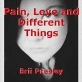 Pain, Love and Different Things