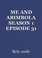 ME AND ABIMBOLA SEASON 1 EPISODE 31