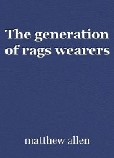 The generation of rags wearers