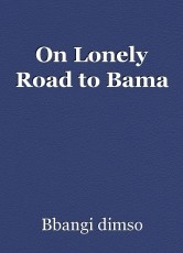 On Lonely Road to Bama