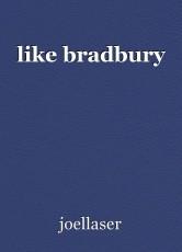 like bradbury