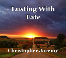 Lusting With Fate