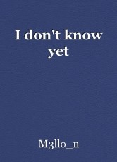I don't know yet
