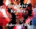 Intrusive Reality
