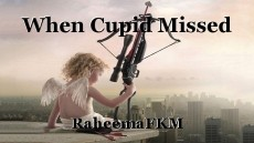 When Cupid Missed