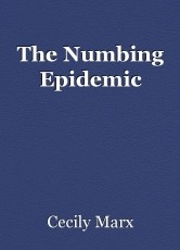 The Numbing Epidemic