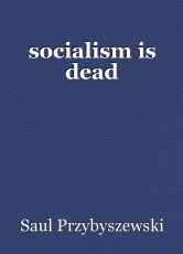 socialism is dead