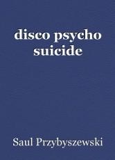 disco psycho suicide
