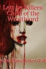 Lets be Killers: Child of the Wraithlord