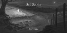 Sad Spirits