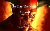 The Day The World Burned