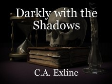 Darkly with the Shadows