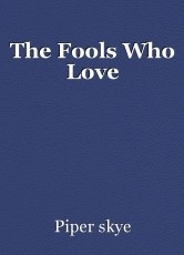 The Fools Who Love