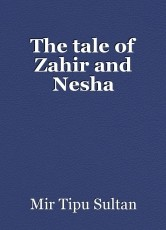 The tale of Zahir and Nesha